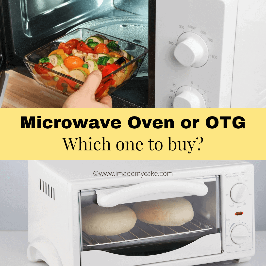 Microwave Oven v/s OTG: which one to buy